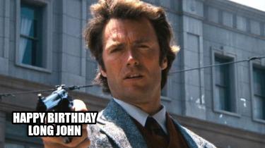 Meme Creator Funny Happy Birthday Long John Meme Generator At Memecreator Org