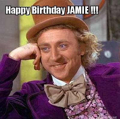 Meme Maker Happy Birthday Jamie Meme Generator