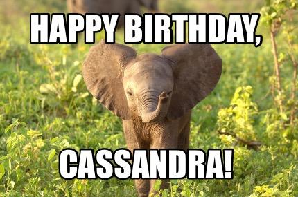 Meme Maker Happy Birthday Cassandra Meme Generator