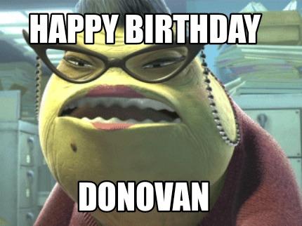 Meme Maker Happy Birthday Donovan Meme Generator