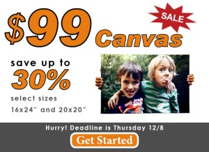 $99 Canvas, 2 days only, ready in time for Holiday! 30% savings