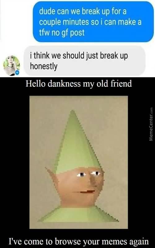 19 Very Funny Break Up Meme You Ever Seen Memesboy