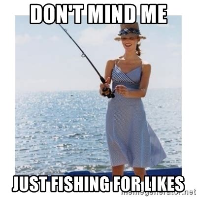 Fishing For Likes Memes
