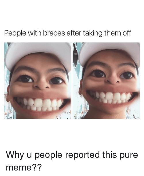 Braces Memes