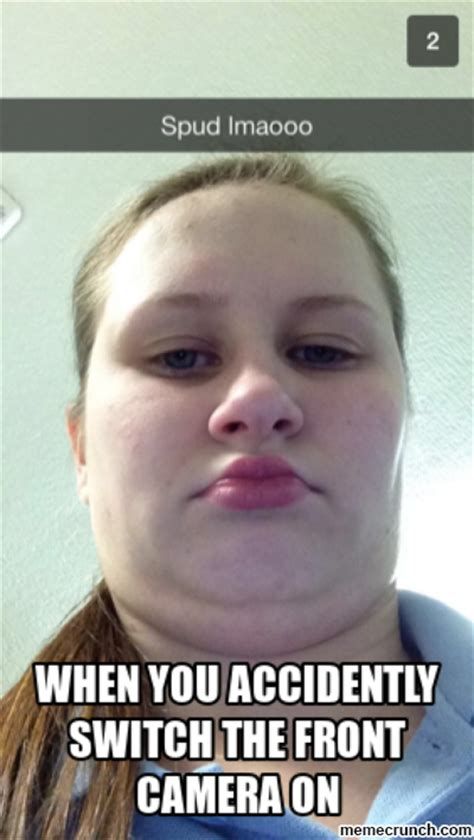 When You Accidentally Open The Front Camera Funny Meme On Me Me