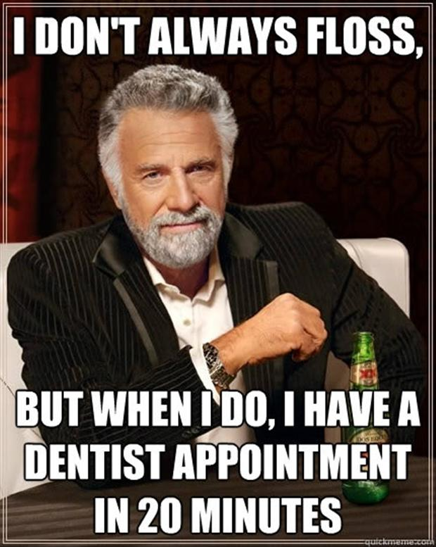 Dentists Be Like Memes