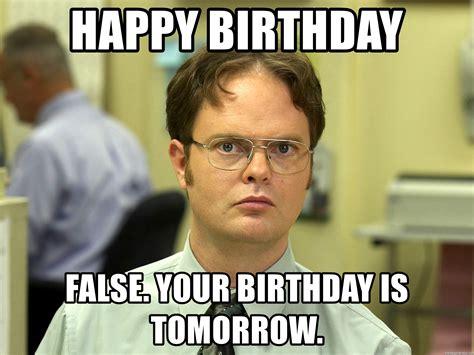 Happy Birthday Tomorrow Memes