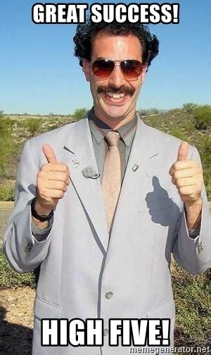 Borat Great Success Memes