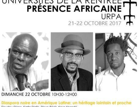UNIVERSITÉS DE LA RENTRÉE DE PRÉSENCE AFRICAINE- Diasporas noires en Amérique Latine, 21-22 octobre, PARIS