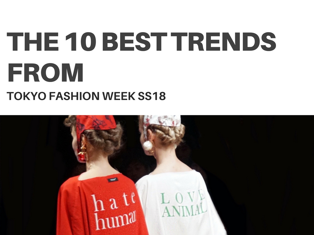 The 10 best trends from TOKYO FASHION WEEK SS18