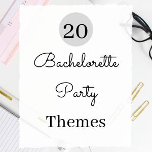 Bachelorette party themes