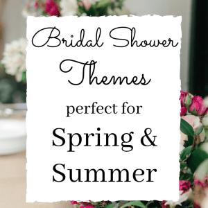 Spring and summer bridal shower themes