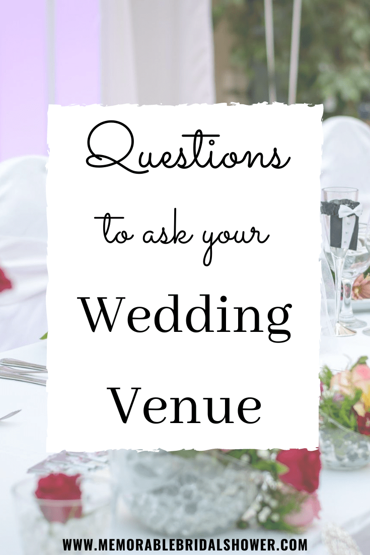 Questions To Ask Your Wedding Venue Memorable Bridal Shower