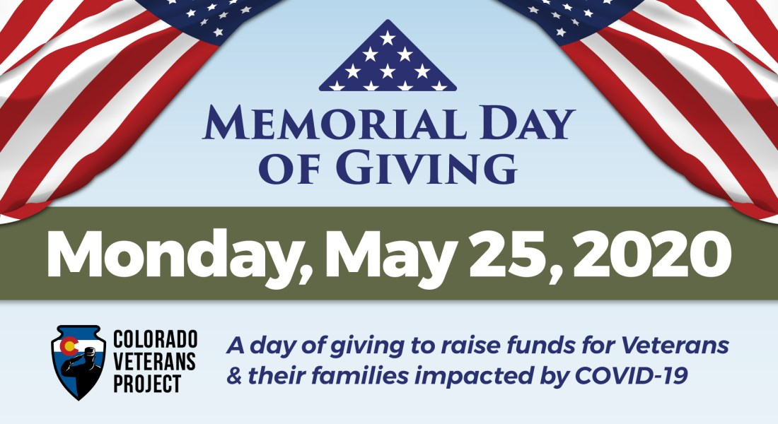 Memorial Day of Giving | Monday, May 25, 2020 | a day of giving to raise funds for Veterans & their families impacted by COVID-19 | Colorado Veterans Project