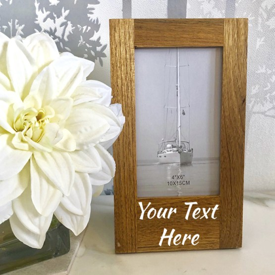 "Your Text Here 4 x 6 Oak Frame - Personalised Wooden Oak 4"" x 6"" Photo Frame"