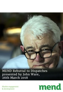 MEND Rebuttal to Dispatches presented by John Ware, 26th March 2018