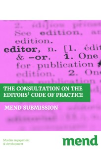 MEND – Consultation on the Editors Code of Practice