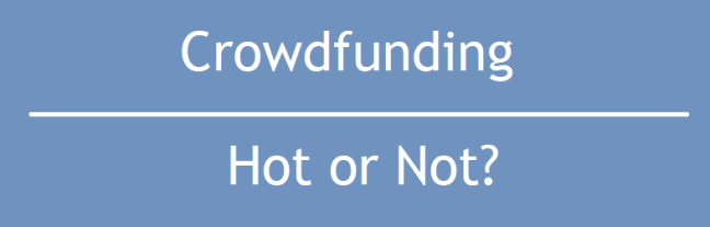 Crowdfunding hot or not?
