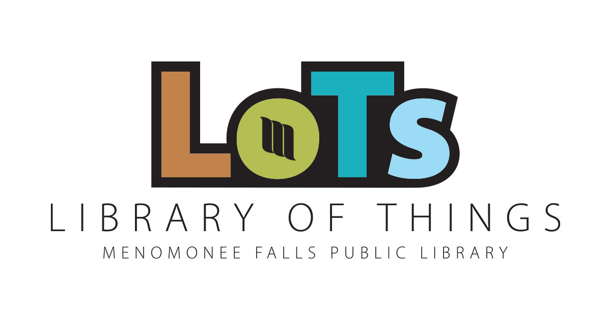 Library of Things - Menomonee Falls Public Library