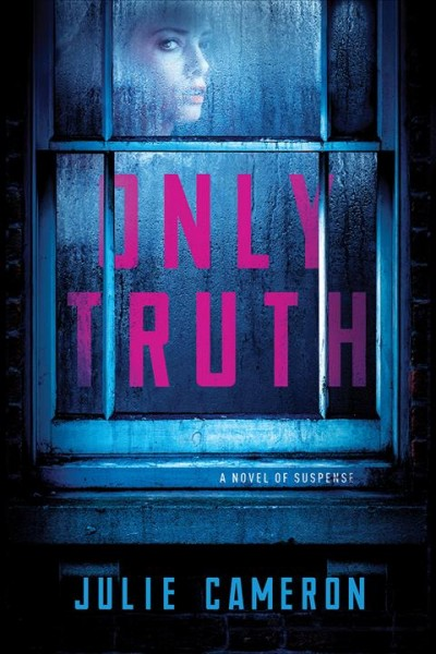 Only Truth: A Novel of Suspense book cover