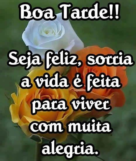 boa tarde seja feliz hoje e sempre