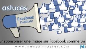 3 astuces pour sponsoriser une image sur Facebook comme un pro