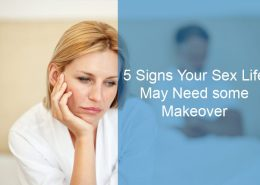 5 Signs Your Sex Life May Need some Makeover