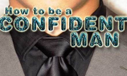 Confident Men – How to Look Good in Anything?