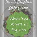Salad in bowl with text overlay - how to eat more leafy greens when you aren't a big fan