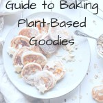 Plate with small pancakes with overlay text - the essential guide to baking plant-based goodies