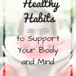 Woman holding watermelon with text overlay: Healthy Habits to Support Your Body and Mind