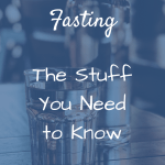 bottle and glass of water on table with text overlay: Intermittent Fasting - The Stuff You Need to Know