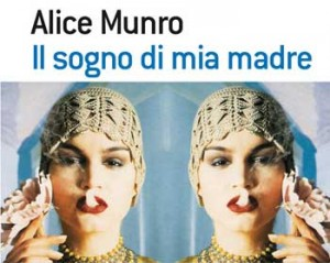 La vostra vita è un racconto di Alice Munro