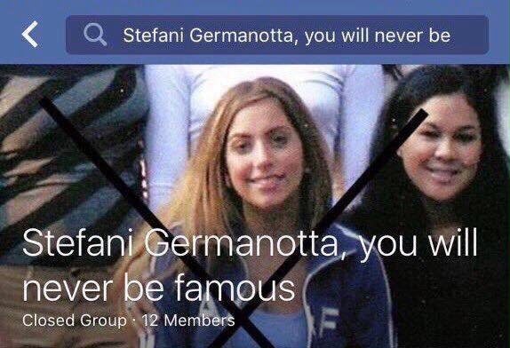 """""""Stefani Germanotta you will never be famous"""""""
