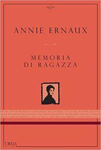 """L'estate del 1958: """"Memoria di ragazza"""" di Annie Ernaux"""