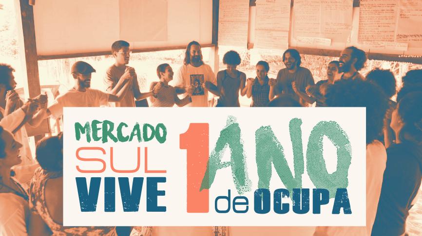 1 Ano de Ocupação Mercado Sul Vive