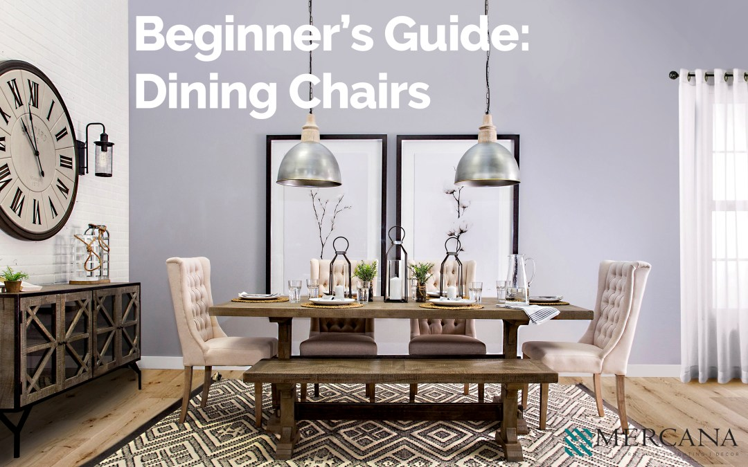 Beginner's Guide: Dining Chairs