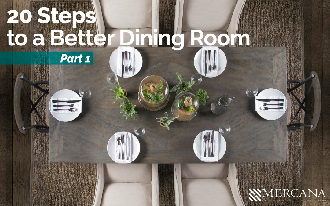 20 Easy Steps to a Better Dining Room – Part I