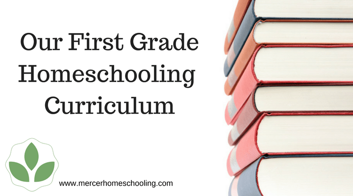 Our First Grade Homeschooling Curriculum | Mercer Homeschooling