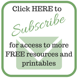 Subscribe for access to more FREE resources and printables.