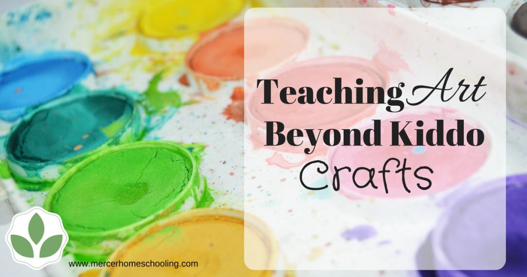 Teaching Art Beyond Kiddo Crafts