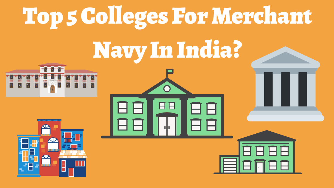 Top 5 Colleges for Merchant Navy