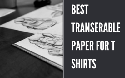 Best Transferable Paper for T Shirts