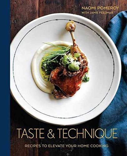 """Taste & Technique"" by Naomi Pomeroy"