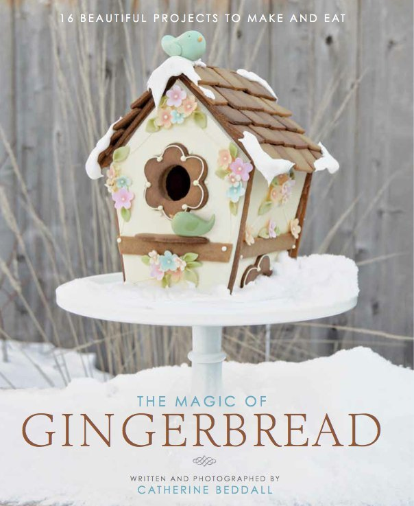 """The Magic of Gingerbread"" by Catherine Beddall (Peter Pauper Press, 2016)"