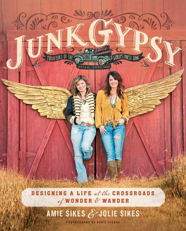 """Junk Gypsy""""* by sisters Amie and Jolie Sikes (Touchstone, $24.95, 230pages)."""