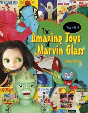 """*""""The Amazing Toys of Marvin Glass,""""* authored by Joyce Grant (Schifffer,$24.99, 128 pages)"""