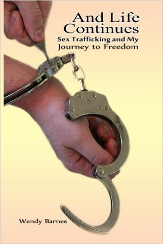 "In ""And Life Continues: Sex Trafficking and my Journey to Freedom,"" Wendy Barnes recounts her experience. (Photo courtesy of Amazon.com)"