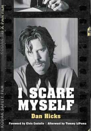 "Scare Myself,"" by Dan Hicks, is designed as a paperback that relects Hicks' love of fine graphics. (Provided by Jawbone Press)"