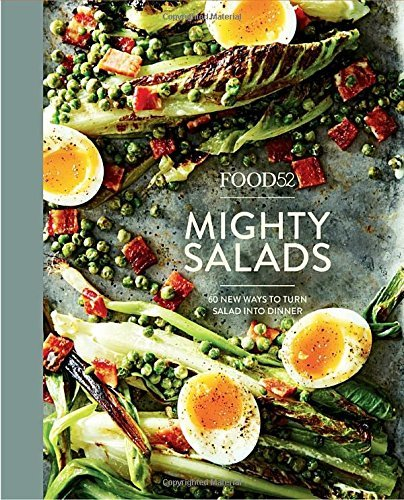 "Food52 ""Mighty Salads"" Ten Speed Press"